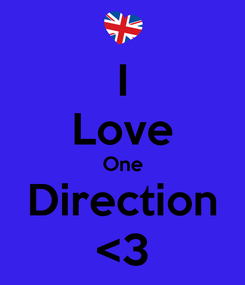 Poster: I Love One Direction <3