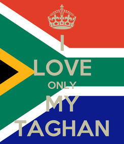 Poster: I LOVE ONLY MY TAGHAN