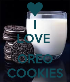 Poster: I LOVE   OREO COOKIES