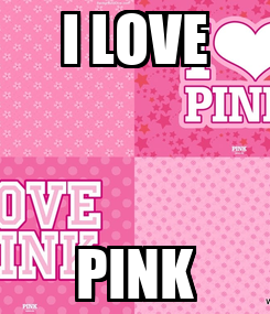 Poster: I LOVE PINK