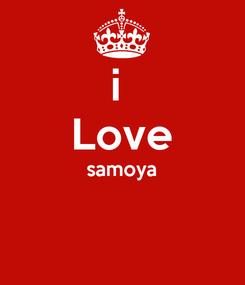 Poster: i  Love samoya