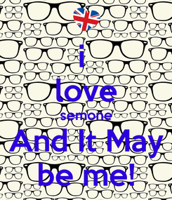 Poster: i  love semone And It May be me!