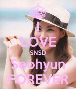 Poster: I LOVE SNSD Seohyun FOREVER
