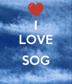Poster: I LOVE  SOG