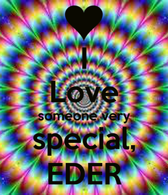 Poster: I Love someone very special, EDER