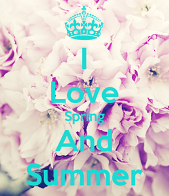 Poster: I Love Spring And Summer