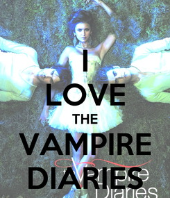 Poster: I LOVE THE VAMPIRE DIARIES