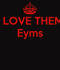 Poster: I LOVE THEM Eyms