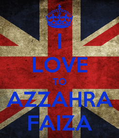 Poster: I LOVE TO AZZAHRA FAIZA