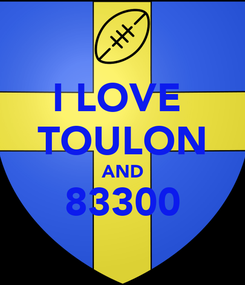 Poster: I LOVE  TOULON AND 83300
