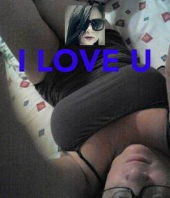 Poster: I LOVE U