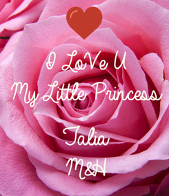 Poster: I LoVe U  My Little Princess   Talia M&H