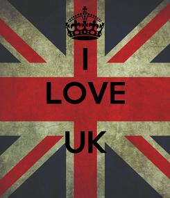 Poster: I LOVE  UK