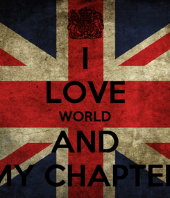 Poster: I LOVE WORLD AND MY CHAPTER
