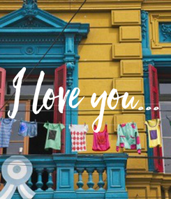 Poster: I love you...
