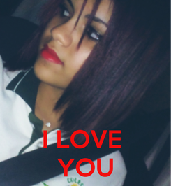 Poster:    I LOVE  YOU