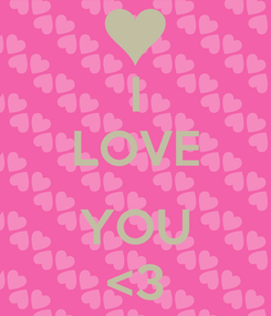 Poster: I LOVE  YOU <3