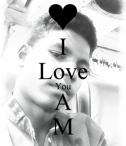 Poster: I Love You A M