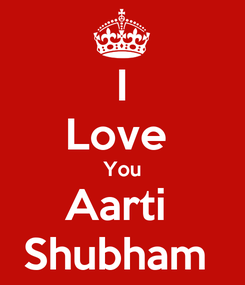 Poster: I Love  You Aarti  Shubham
