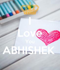 Poster: I Love You ABHISHEK