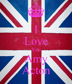 Poster: I Love You Amy Acton