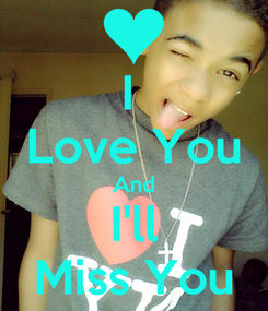 Poster: I  Love You And I'll Miss You