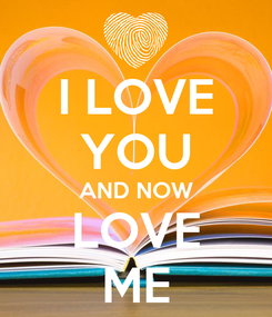 Poster: I LOVE YOU AND NOW LOVE ME