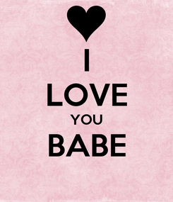 Poster: I LOVE YOU BABE