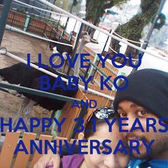 Poster: I LOVE YOU BABY KO AND HAPPY 3.1 YEARS ANNIVERSARY