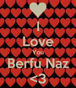 Poster: I Love You Berfu Naz <3