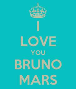 Poster: I LOVE YOU BRUNO MARS