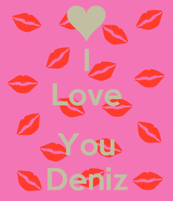 Poster: I Love  You Deniz