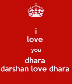 Poster: i love  you dhara  darshan love dhara