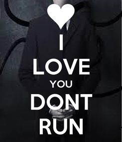 Poster: I LOVE YOU DONT RUN