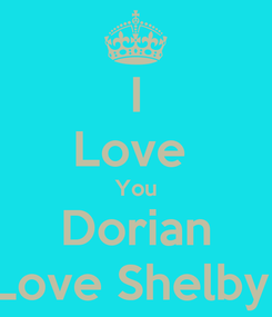 Poster: I Love  You Dorian Love Shelby