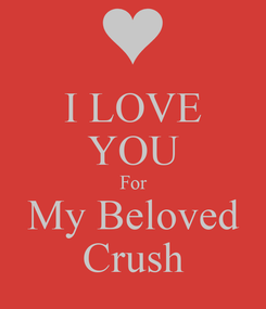 Poster: I LOVE YOU For My Beloved Crush