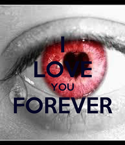 Poster: I LOVE YOU FOREVER