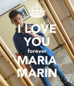 Poster: I LOVE YOU forever MARIA MARIN