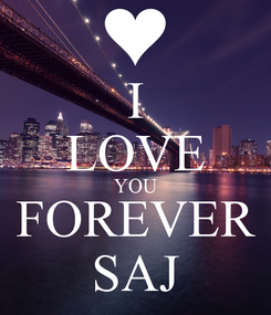 Poster: I LOVE YOU FOREVER SAJ