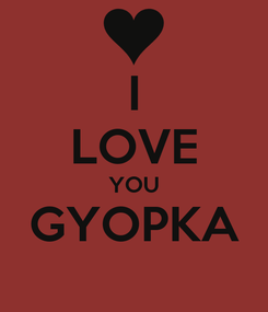 Poster: I LOVE YOU GYOPKA