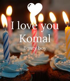 Poster: I love you Komal Bunty boy
