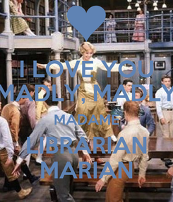 Poster: I LOVE YOU MADLY, MADLY MADAME LIBRARIAN MARIAN