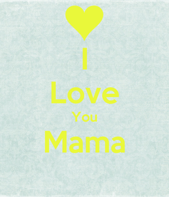 Poster: I Love You Mama