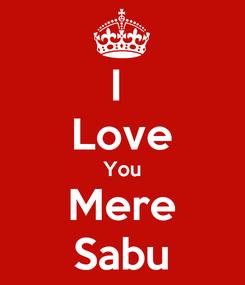 Poster: I  Love You Mere Sabu