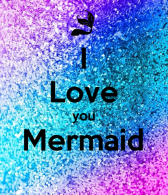 Poster: I Love you Mermaid