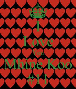 Poster: I Love You Mhine Koo #11