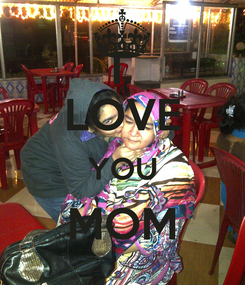 Poster: I  LOVE YOU MOM
