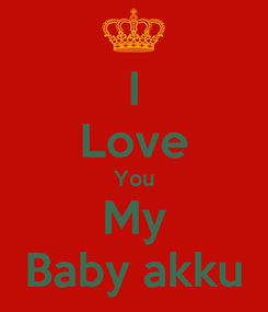 Poster: I Love You My Baby akku