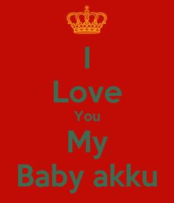 Poster: I Love You My Baby akku