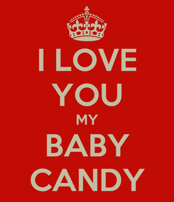 Poster: I LOVE YOU MY BABY CANDY